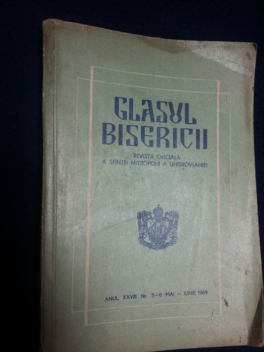 GLASUL BISERICII*REVISTA MITROPOLII UNGROVLAHIEI/NR.5-6/. mai-iunie 1969
