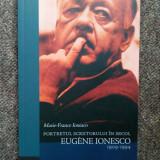 Eugen Ionesco 1909-1944. Portretul scriitorului in secol - Marie-france Ionesco, Humanitas