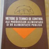 C. DIMITRIU--METODE SI TEHNICI DE CONTROL ALE PRODUSELOR ALIMENTARE - Carti Industrie alimentara