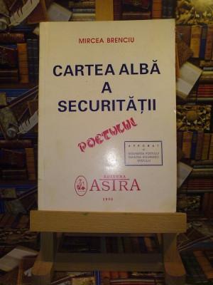 """Mircea Brenciu - Cartea alba a securitatii poetului """"A4365"""" foto"""