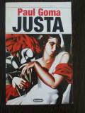 PAUL GOMA - Justa - Editura Nemira, 1995, 157 p.