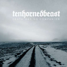 Tenhornedbeast - Death Has No Companion ( 1 CD ) - Muzica Rock