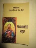 Problemele vietii - Sfantul Ioan Gura de Aur