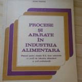 E. PETCULESCU--PROCESE SI APARATE IN INDUSTRIA ALIMENTARA - 1994 - Carti Industrie alimentara