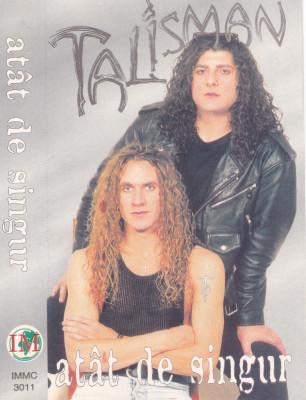 Caseta audio: Talisman - Atat de singur (1997 - originala, stare f.buna) foto