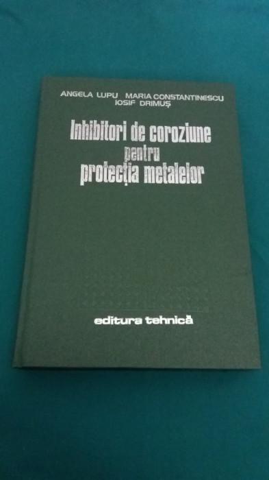 INHIBITORI DE COROZIUNE PENTRU PROTECȚIA METALELOR/ ANGELA LUPU/ 1982 foto mare