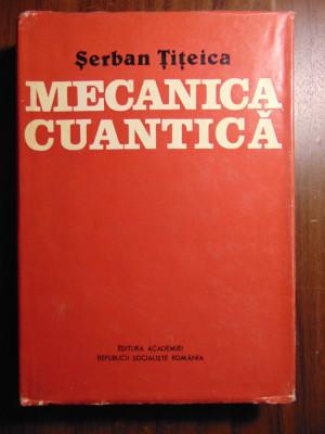 Mecanica cuantica - Serban Titeica (1984) foto