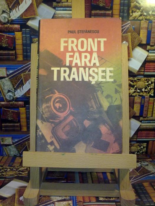 "Paul Stefanescu - Front fara transee ""A4392"""