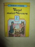 Cazul maicii Varvara- Damian Stanoiu