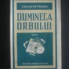 CEZAR PETRESCU - DUMINECA ORBULUI  {1934, prima editie, coperti originale}