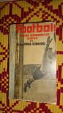 Fotbal studiu documentar si critic an 1935- Virgil Economu