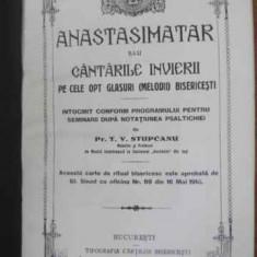 Anastasimatar Sau Cantarile Invierii Pe Cele Opt Glasuri (mel - Pr. T.v. Stupcanu, 397697 - Carti ortodoxe