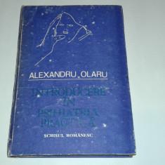 ALEXANDRU OLARU - INTRODUCERE IN PSIHIATRIA PRACTICA