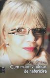 Cumpara ieftin CUM M-AM VINDECAT DE NEFERICIRE - Gigi Ghinea