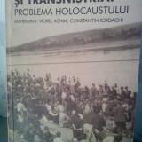 ROMANIA SI TRANSNISTRIA PROBLEMA HOLOCAUSTULUI 2004 EVREI HOLOCAUST RASISM 376 P - Istorie
