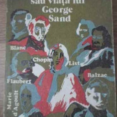 Lelia Sau Viata Lui George Sand - Andre Maurois, 397728 - Biografie