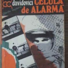 Celula De Alarma - Doru Davidovici, 397747 - Carte politiste