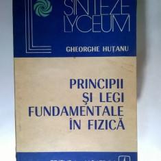 Gheorghe Hutanu - Principii si legi fundamentale in fizica - Carte Fizica