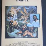 Un studiu al interpretarii profetice cuprinse in cartea profetului Daniel vol.2