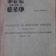 Tolerante Si Masurari Tehnice Partea A Ii-a Masurari Tehnice - Aurel Raileanu, 397706