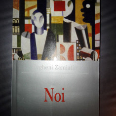 Evgheni Zamiatin Noi editura Leda Corint 2005 - Roman