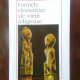 Emile Durkheim - Formele elementare ale vietii religioase (Polirom, 1995) - Carte Sociologie
