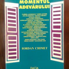 Iordan Chimet - Momentul adevarului (Editura Dacia, 1996)