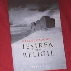 Iesirea din religie  : parcursul laicitatii / Marcel Gauchet