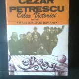 Cezar Petrescu - Calea Victoriei (Editura Cartea Romaneasca, 1985)