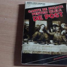 CARTE DE BUCATE PENTRU ZILELE DE POST-MAICA LUCIA NEDELEA-STARETA MANASTIRII NAMAESTI-ARGES