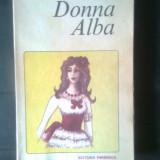 Gib I. Mihaescu - Donna Alba (Editura Eminescu, 1985) - Roman