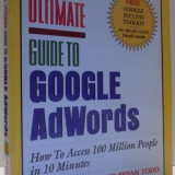 ULTIMATE GUIDE TO GOOGLE ADWORDS, HOW TO ACCESS 100 MILLION PEOPLE IN 10 MINUTES by PERRY MARSHALL, BRYAN TODD, 2007 - Carte Marketing