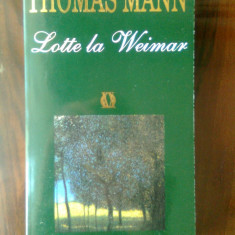 Thomas Mann - Lotte la Weimar (Editura RAO, 1996)