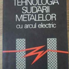 Tehnologia Sudarii Metalelor Cu Arcul Electric - Traian Salagean, 397789 - Carti Constructii