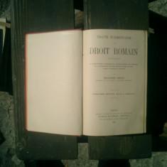 Traite elementaire de droit romain - Eugene Petit - Carte Teoria dreptului