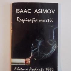 RESPIRATIA MORTII de ISAAC ASIMOV, Bucuresti 1994 - Roman