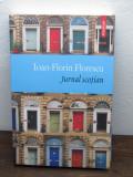 JURNAL SCOTIAN.IOAN- FLORIN FLORESCU, Polirom, 2017