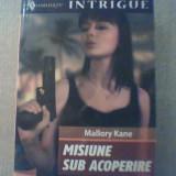 Mallory Kane - MISIUNE SUB ACOPERIRE { 2007 } - Carte politiste