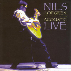 Nils Lofgren Acoustic Live (cd) - Muzica Rock & Roll