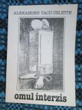 Alexandru TACU-ZELETIN - OMUL INTERZIS. Poezii (1992 - STARE FOARTE BUNA!!!)