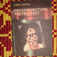 Presopunctura pentru toti ghid practic 103pagini- Ionel Darian - Carte Recuperare medicala