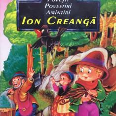 POVESTI, POVESTIRI, AMINTIRI - Ion Creanga - Carte educativa