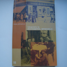Intoarcere in Bucurestiul interbelic - Ioana Parvulescu - Istorie, Humanitas