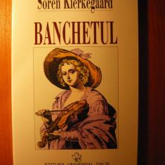 Soren Kierkegaard - Banchetul (In vino veritas), (Editura Universal Dalsi, 1997) - Filosofie