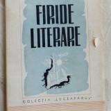 """ERNEST BERNEA - FIRIDE LITERARE (editia princeps, COLECTIA """"LUCEAFARUL"""" - 1944) - Carte Editie princeps"""