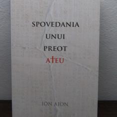 Spovedania unui preot ateu -Ion Aion