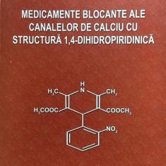 MEDICAMENTE BLOCANTE ALE CANALELOR DE CALCIU CU STRUCTURA 1, 4-DIHIDROPIRIDINICA - Carte Farmacologie