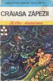 CRAIASA ZAPEZII - H. Chr. Andersen (Biblioteca pentru toti copiii)