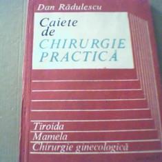 Dan Radulescu- CAIETE DE CHIRURGIE PRACTICA / 2 { Tiroida * Mamela * Chirurgie - Carte Chirurgie