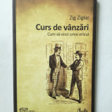 CURS DE VANZARI  - CUM SA VINZI ORICE ORICUI - ZIG ZIGLAR ( Sif )